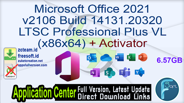 Microsoft Office 2021 v2106 Build 14131.20320 LTSC Professional Plus VL (x86x64) + Activator_ ZcTeam.id