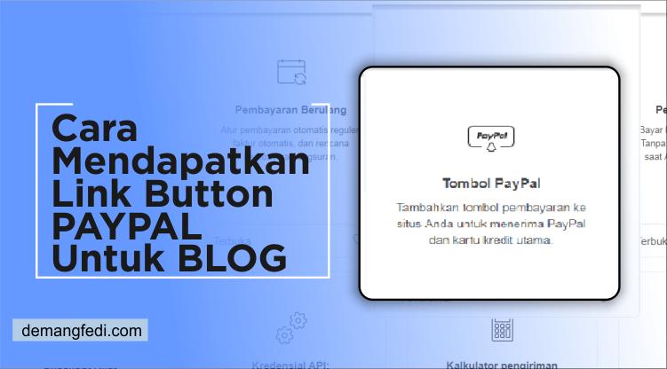 Cara Mendapatkan Link Button Paypal Untuk Blog