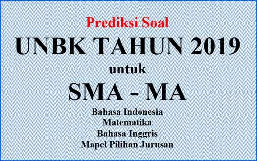 Contoh Soal dan Prediksi UNBK SMA / MA Tahun 2019