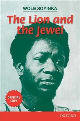 PLAY ANALYSIS: THE LION AND THE JEWEL (BY WOLE SOYINKA)