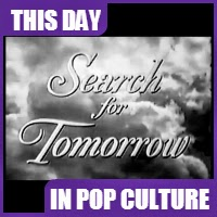"The soap opera ""Search for Tomorrow"" aired for the first time on September 3, 1951."