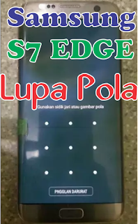 Cara Mengatasi Lupa Pola Layar Samsung Galaxy S7 Edge Elektro Update
