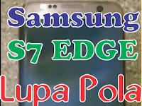 Cara Mengatasi Lupa Pola Layar Samsung Galaxy S7 edge