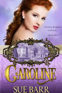 Book Cover: Caroline, Pride & Prejudice Continued, Book One by Sue Barr