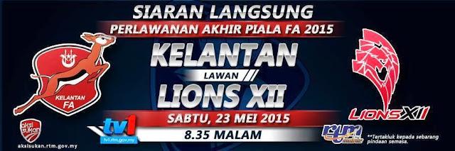 Keputusan Terkini Kelantan Vs Lions XII Final Piala FA 2015