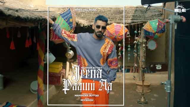 Lyrics Of New Songs Jeena Paauni Aa | Jugni - Maninder Buttar