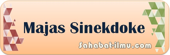 Majas Sinekdoke - Pengertian, Tujuan, Jenis-jenis, dan Contoh Majas Sinekdoke