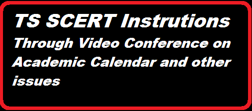 http://www.tsteachers.in/2016/02/ts-scert-instructions-through-video-conference.html