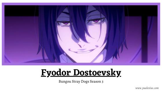 Anime Villain 2019: Fyodor Dostoevsky (Bungou Stray Dogs)