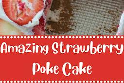 Amazing Strawberry Poke Cake