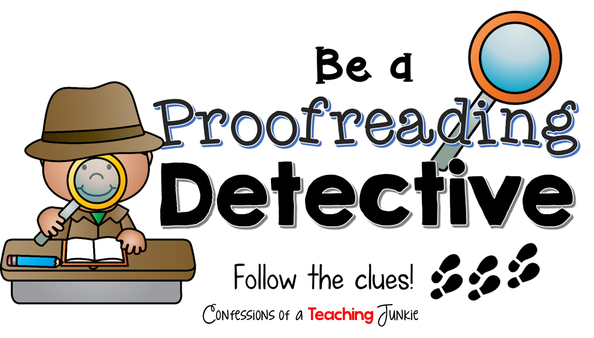 Confessions Of A Teaching Junkie: Proofreading Detectives