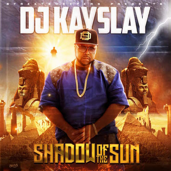 Mixtape: DJ Kay Slay - Shadow Of The Sun