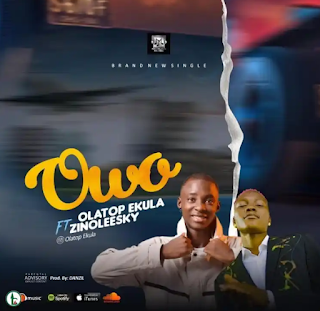 Olatop Ekula Ft. Zinoleesky – Owo mp3