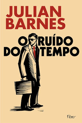 O RUÍDO DO TEMPO (Julian Barnes)