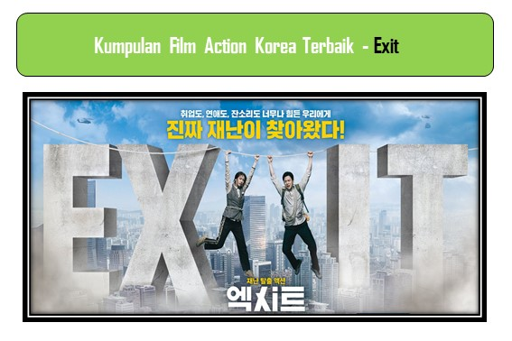 Film Action Korea Terbaik - Exit