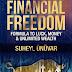 Financial Freedom: Formula To Luck, Money & Unlimited Wealth (Millionaire, Success, Habits, Prosperity, Wealth, Money, Business, Entrepreneurship, Entrepreneur,) by Suheyl Ünüvar