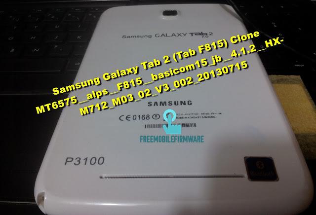 Samsung Galaxy Tab 2 (Tab F815) Clone MT6575__alps__F815__basicom15_jb__4.1.2__HX-M712_M03_02_V3_002_20130715