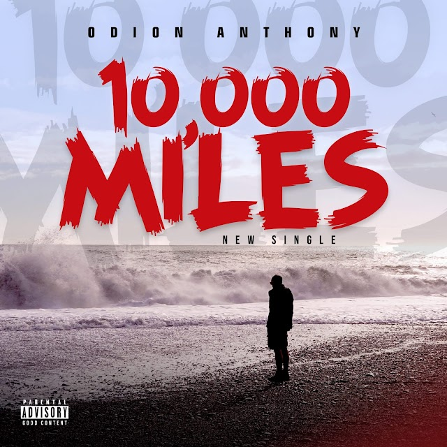 Music: 10000 MILES - ODION ANTHONY