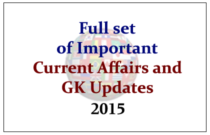 Current Affairs and GK Updates in 2015