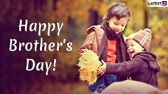 happy brother's day,brother day quotes,brother day,brother day message,brother day sayri,sister day,mothers's day,father's day