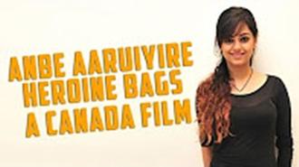 #AnbeAaruiyire Heroine Bags A Canada Film | #Meerachopra