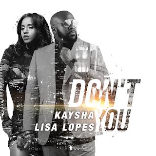 Kaysha - Don't You (feat. Lisa Lopes) ( 2020 ) [DOWNLOAD]