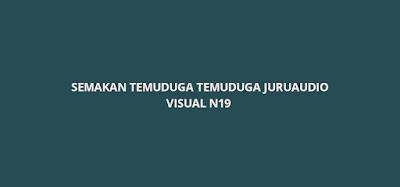 Semakan Temuduga Juruaudio Visual Gred N19 2020