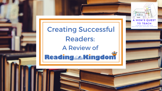 text: Creating Successful Readers: A Review of; logo of Reading Kingdom and A Mom's Quest to Teach; background photo of books