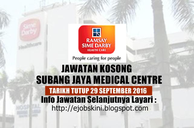 jawatan kosong Subang Jaya Medical Centre September 2016
