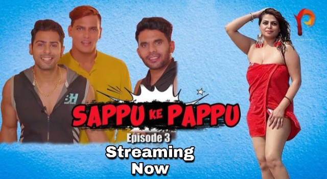 Sappu ke Pappu (2021) - PulsePrime web series season 1 (ep03)