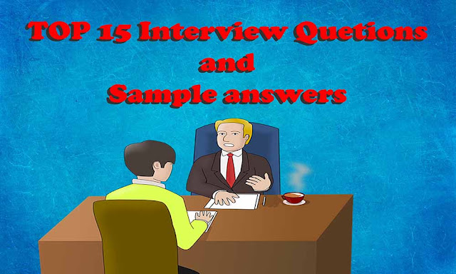 Top 15 Interview Questions and answers with Examples