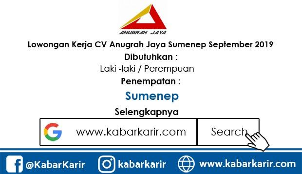 Lowongan Kerja CV Anugrah Jaya Sumenep