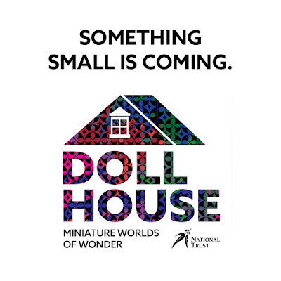 Image with the words 'Something small is coming. Doll house miniature worlds of wonder. National Trust.'