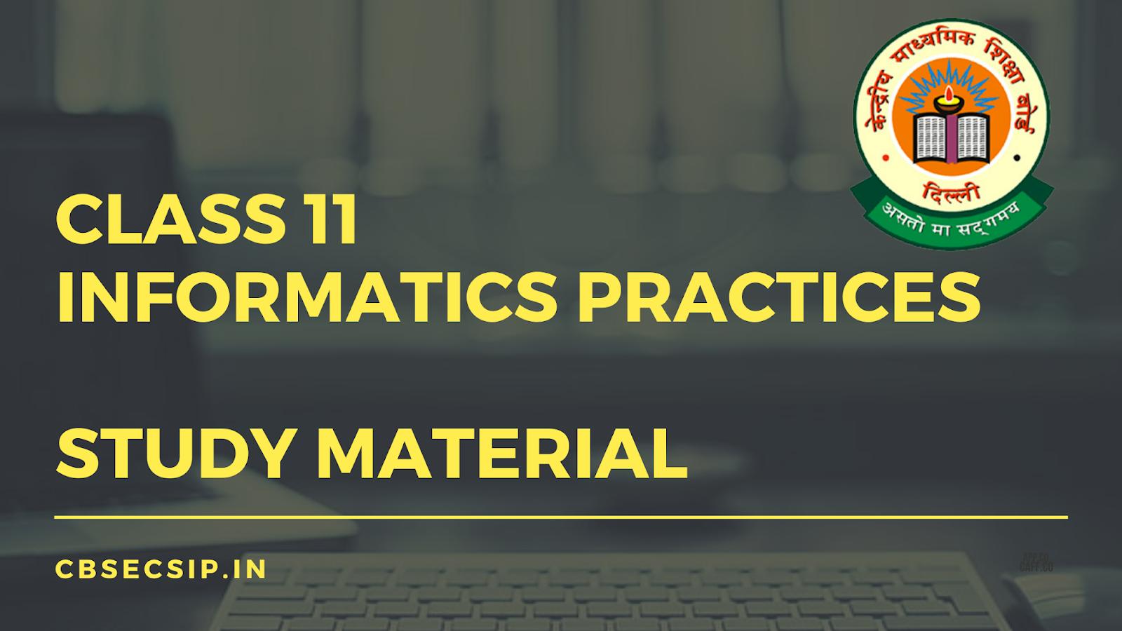 Class 11 Informatics Practices Study Material