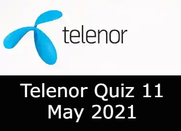 Telenor Quiz Today 11 May 2021   Telenor Quiz Answers Today 11 May 2021