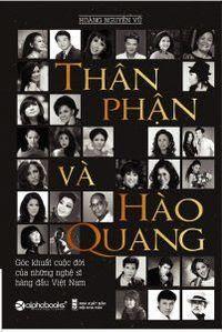 Thân Phận Và Hào Quang - Hoàng Nguyên Vũ
