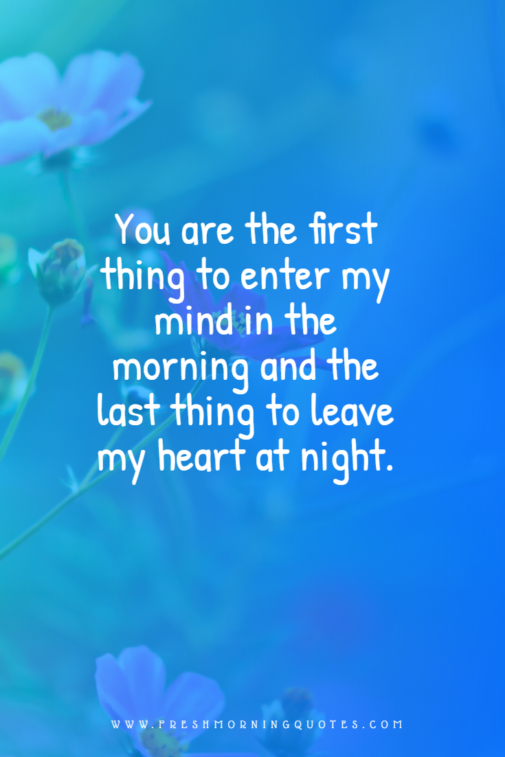 you are the first thing in my mind in the morning