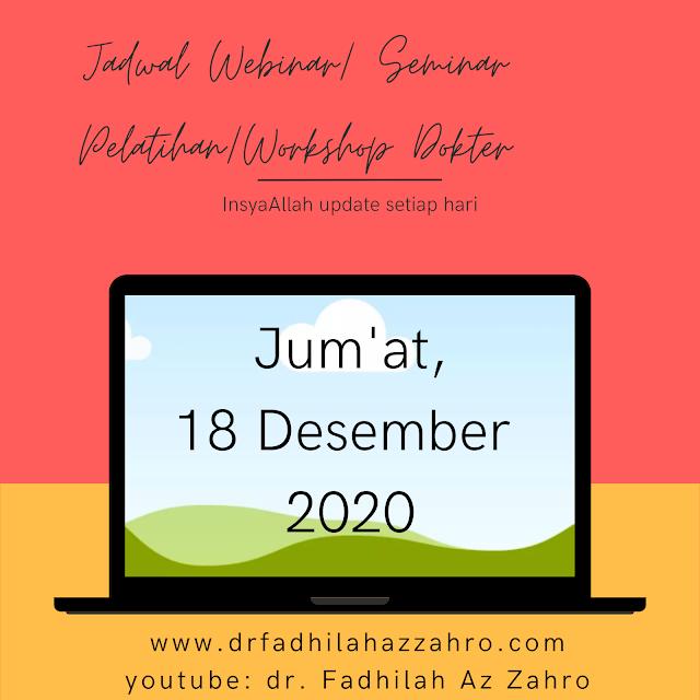 (Jum'at, 18 Desember 2020) Jadwal Webinar/Seminar Pelatihan/Workshop Dokter