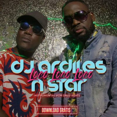 Dj Ardiles Feat. Nstar - Loco Loco Loco (Radio Edit) [Prod. Dalu Beats]