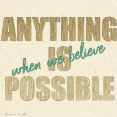 Anything is possible when we believe.