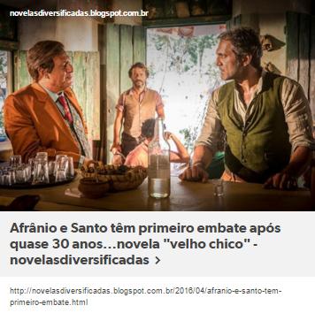 """Afrânio e Santo têm primeiro embate após quase 30 anos...novela """"velho chico"""""""