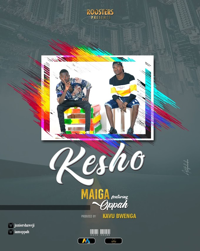 DOWNLOAD AUDIO /MAIGA FT OPPAH - KESHO (official music audio)