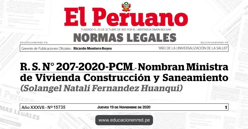 R. S. N° 207-2020-PCM.- Nombran Ministra de Vivienda Construcción y Saneamiento (Solangel Natali Fernandez Huanqui)