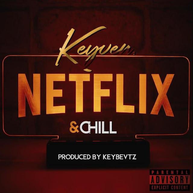 Keyven - Netflix And Chill (Prod. Keybevtz)