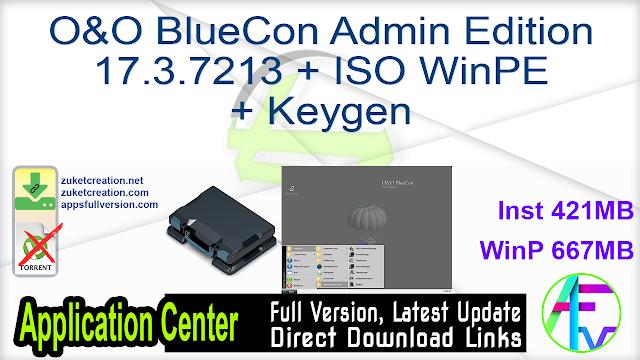 O&O BlueCon Admin Edition 17.3.7213 + ISO WinPE + Keygen