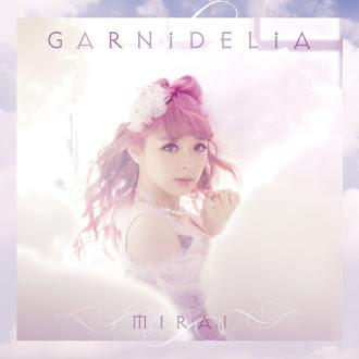 [Lirik+Terjemahan] GARNiDELiA - Mirai (Masa Depan)