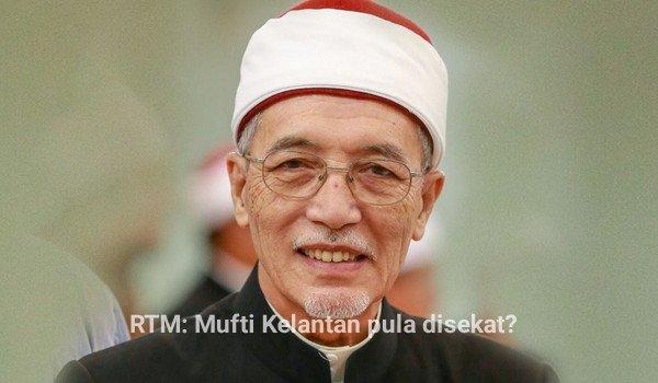 RTM: Mufti Kelantan pula disekat?