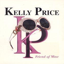Kelly Price: Friend Of Mine (1998) [VLS] [320kbps]