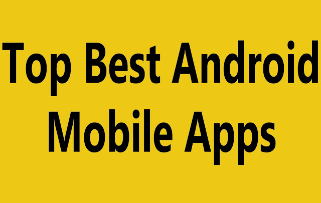 Top Best Android Mobile Apps you must have on your Smartphone 2020