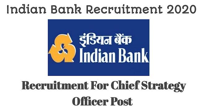 Indian Bank Recruitment 2020 for Chief Strategy Officer Post